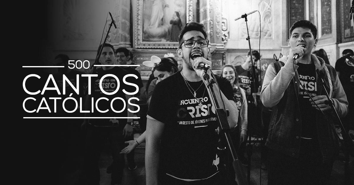 Cantos Católicos Más De 500 Catoliscopiocom