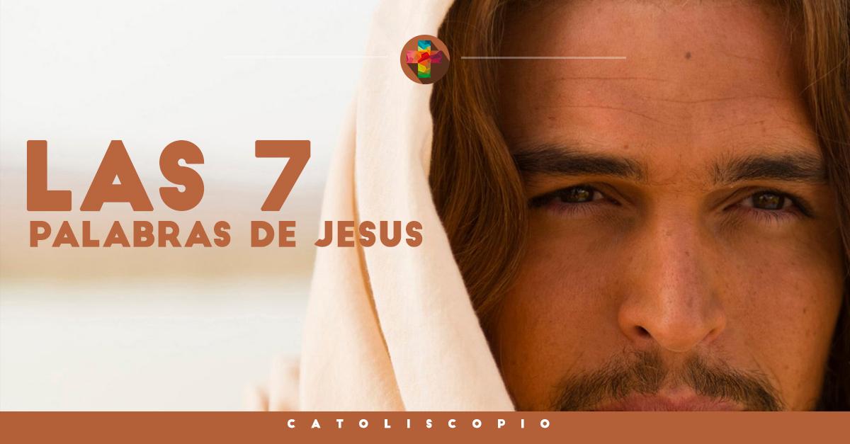 Las 7 palabras de jes 195 197 161 s en la cruz significado elhouz