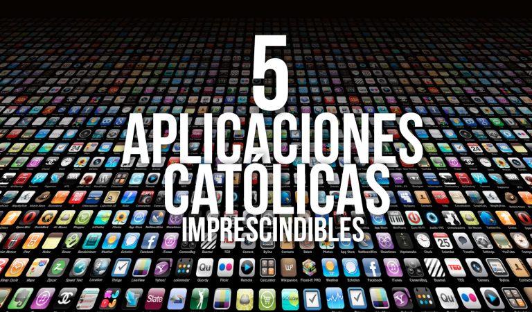 5 apps católicas que no pueden faltar en tu dispositivo