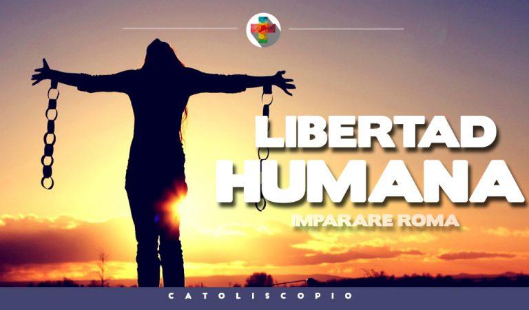 Imparare Roma – La Libertad Humana