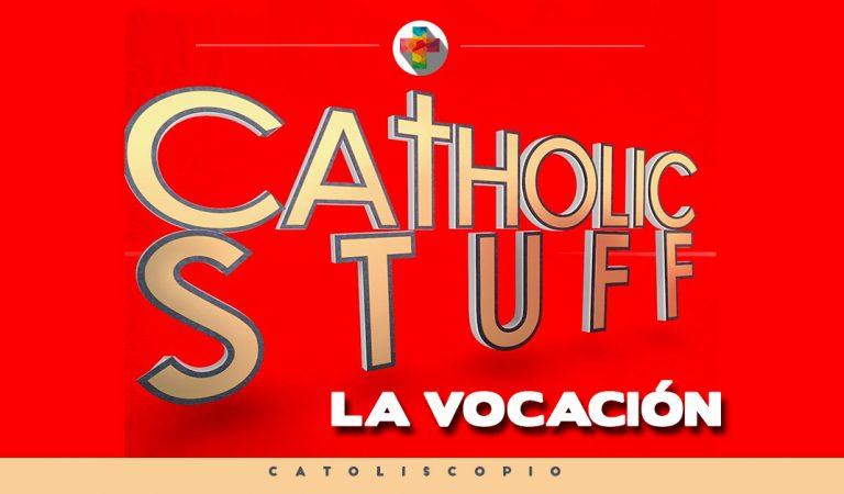 Catholic Stuff – La Vocación