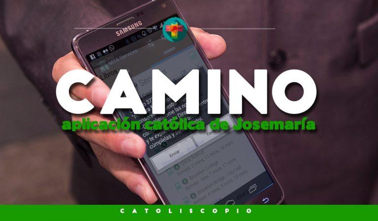 #CatolicApps: Camino – La app que te da muy sabios consejos