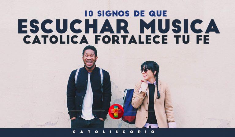 Diez signos claros de que escuchar Música Católica fortalece tu Fe