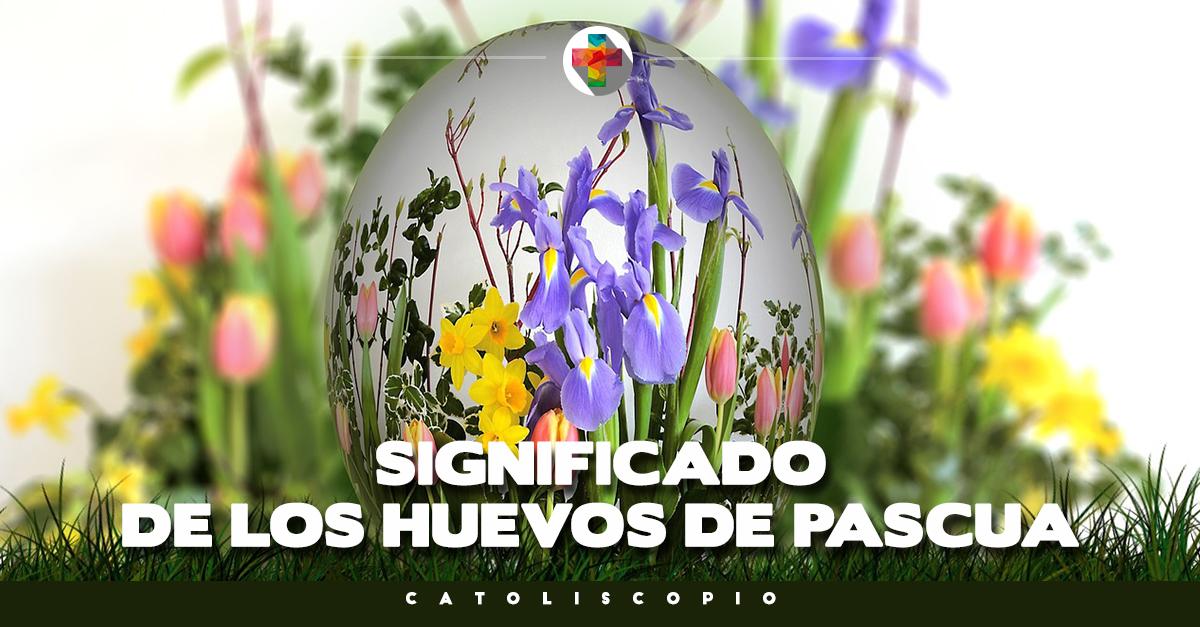 El significado de los huevos de pascua catoliscopio - Videos de huevos de pascua ...