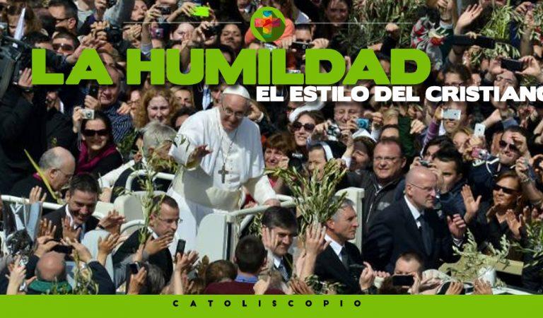 La humildad el estilo del cristiano: Francisco. Audio Domingo de Ramos