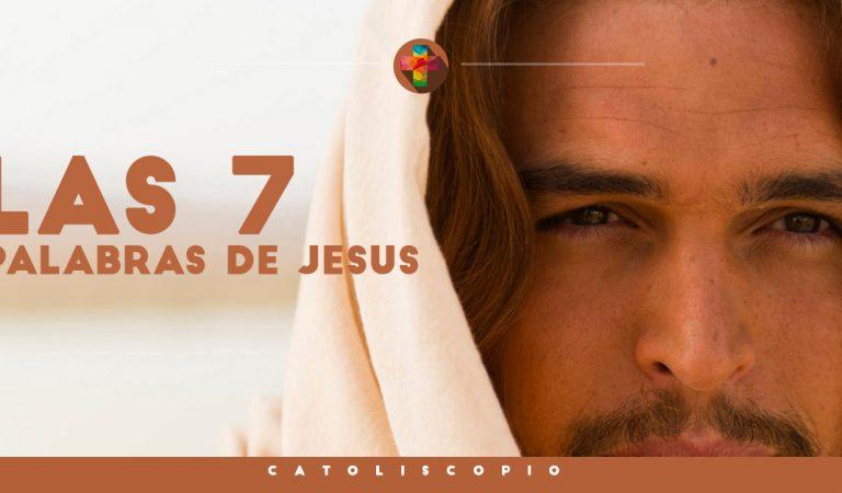 Significado de las siete palabras de Jesús en la Cruz