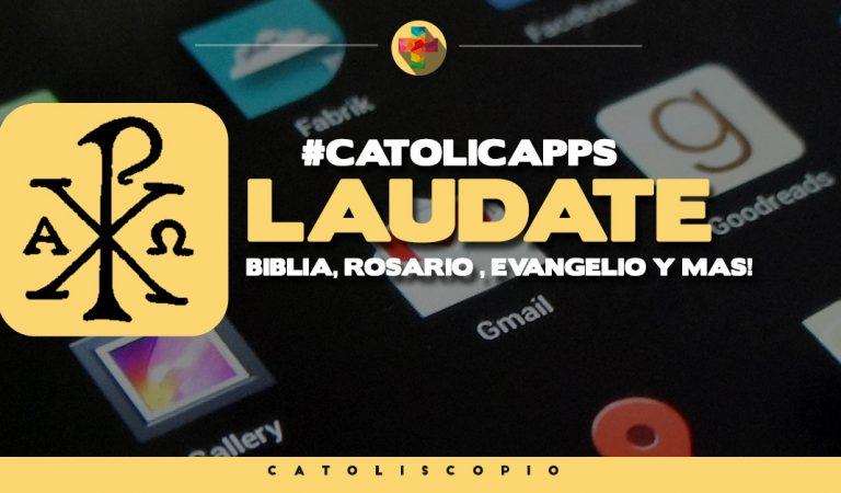 Laudate – La aplicación que lo tiene todo #CatolicApps
