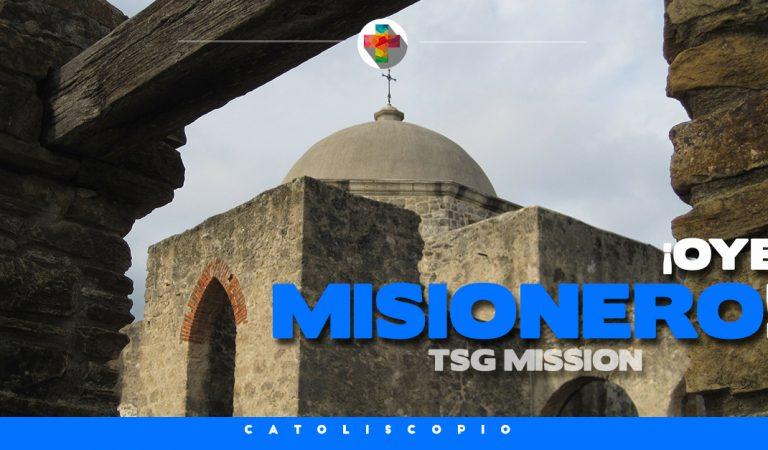TSG Mission – ¡Oye Misionero!