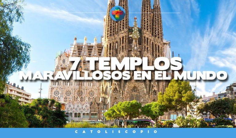Siete maravillosos templos en el mundo: una mirada desde el arte