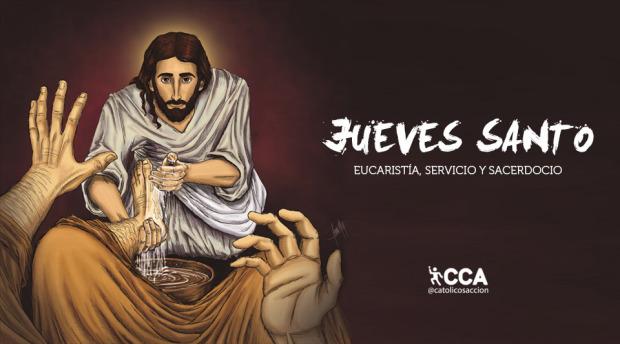 Jueves Santo: La institución de la Eucaristía, del Sacerdocio y el Mandamiento del Amor