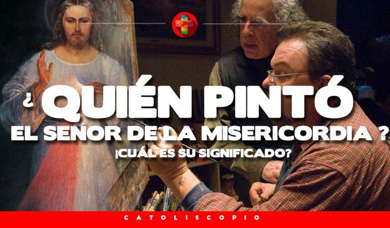 #Descubre: ¿Que significa la imagen del Señor de la Misericordia? ¿Quién lo pinto?