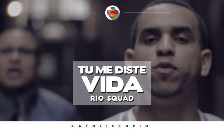 RioSquad – Tu me diste vida