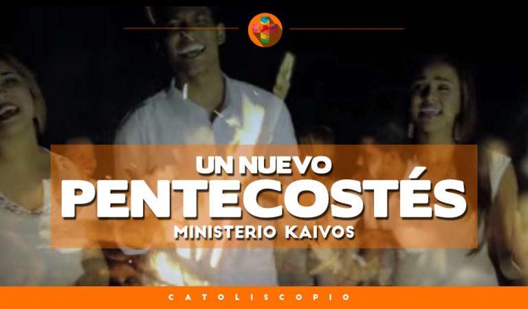 Ministerio Kaivos – Un nuevo Pentecostés