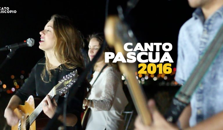 """Y este es el Canto Pascua 2016 """"Necesitado estoy"""""""