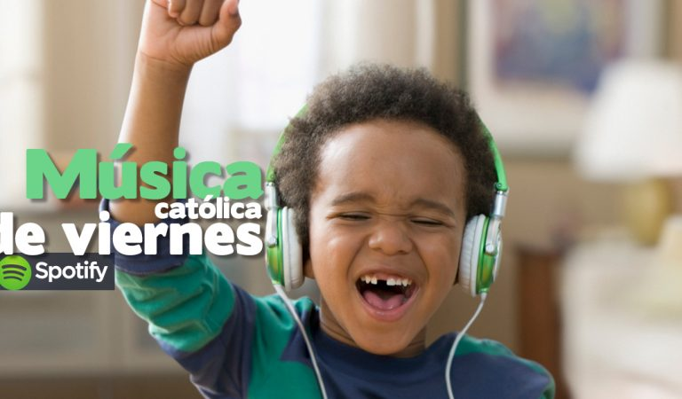 Música católica de un viernes Alegre!  [Spotify Playlist]