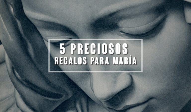 Los 5 Regalos que a María más le gustan