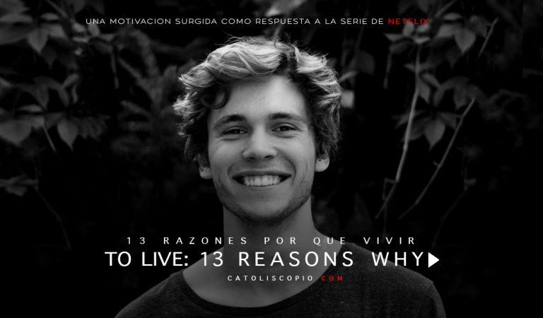 13 razones para… VIVIR : Una gran motivación para quién la necesita