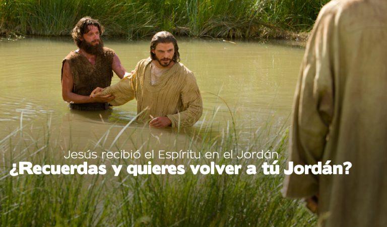 Jesús y el E.S. en el Jordán, Tú ¿Recuerdas y quieres volver a tú Jordán?