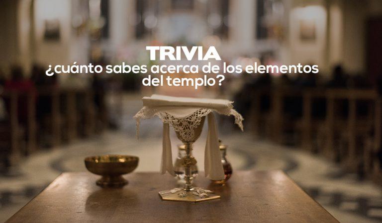 Descubre cuánto sabes acerca de los elementos del templo