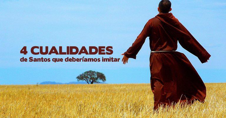 4 cualidades de Santos que deberíamos imitar