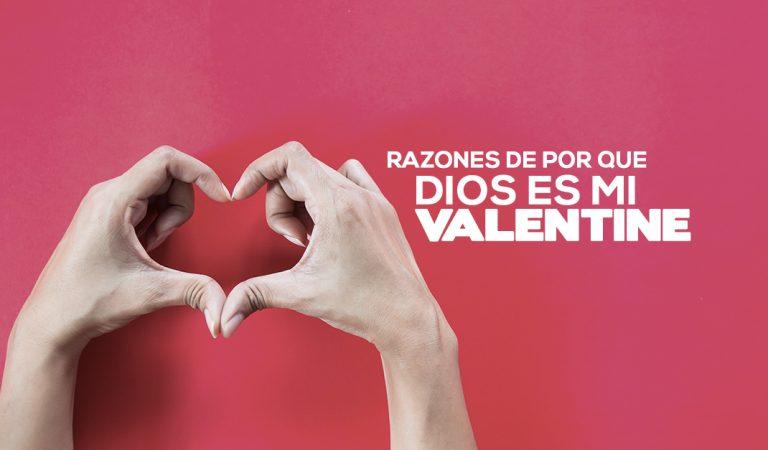 """Razones por las que Dios es mi """"Valentine"""""""