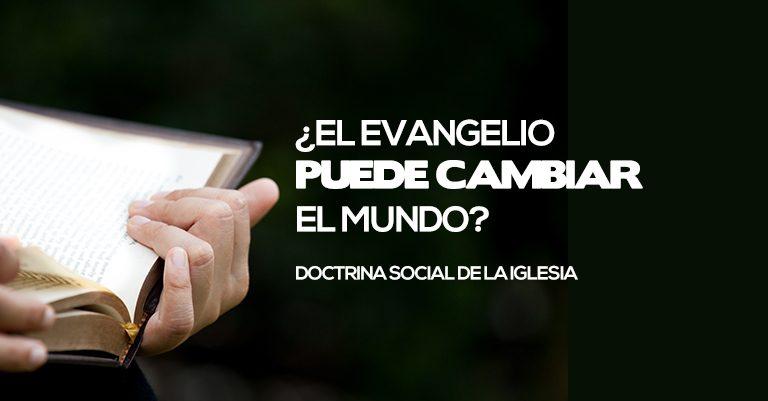 ¿En Realidad crees que el Evangelio puede cambiar el Mundo?