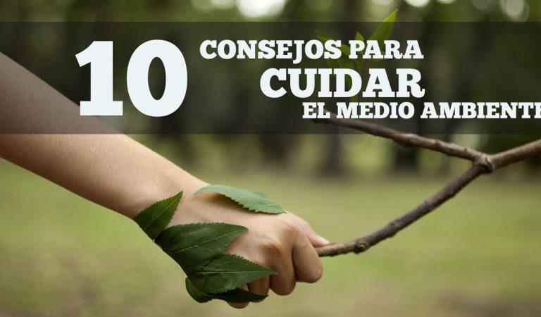 10 consejos para cuidar el medio ambiente