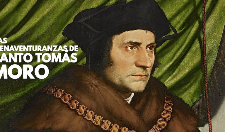 Las bienaventuranzas de Santo Tomás Moro