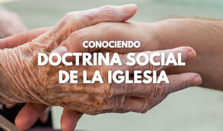 Conociendo la Doctrina Social de la Iglesia ¿Cuáles son sus principios?