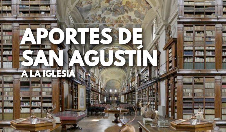 5 Aportaciones de San Agustín a la Iglesia