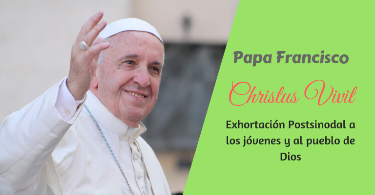 Christus Vivit – Exhortación Apostólica Postsinodal